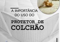 Protetor de colchão a importância de seu uso.