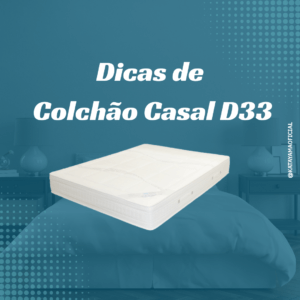 Colchão Casal D33 by Dicas de colchões